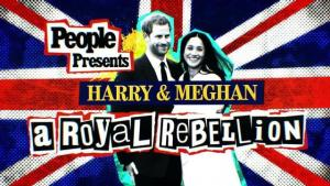 People Presents Harry & Meghan A Royal Rebellion Airs April 22 On The CW