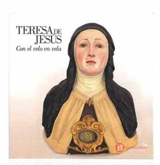 Santa Teresa de Jesús, Con el velo en vela