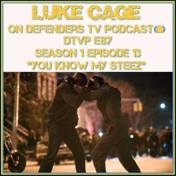 DTVP87 Luke Cage Episode 13 Review Podcast