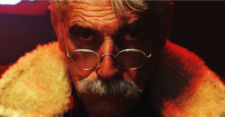 The Man Who Killed Hitler and Then The Bigfoot Sam Elliot