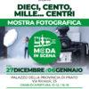 """MOSTRA FOTOGRAFICA """"DIECI, CENTO, MILLE… CENTRI"""""""