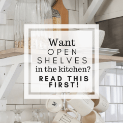 Kitchen Open Shelves Design Your Own Want In The Twelve On Main Farmhouse Style Make Sure To Read This And Get All