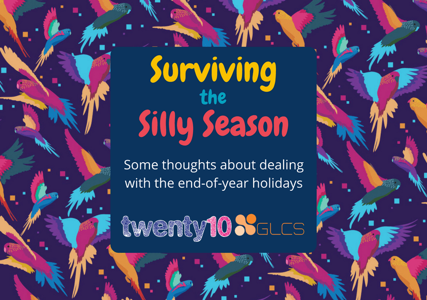 A background of colourful bird drawings. Text reads: Surviving the Silly Season - Some thoughts about dealing with the end-of-year holidays