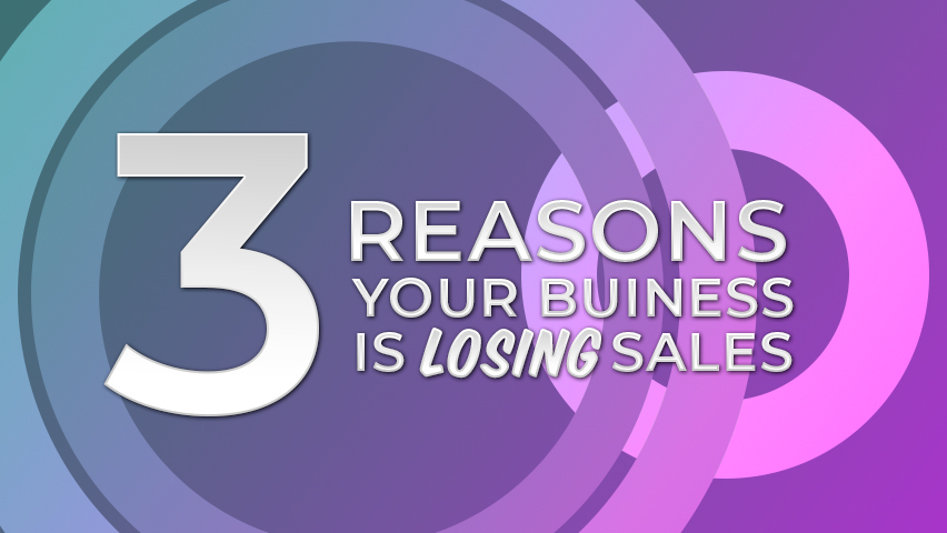 3-reasons-your-business-is-losing-sales-marketing-tips