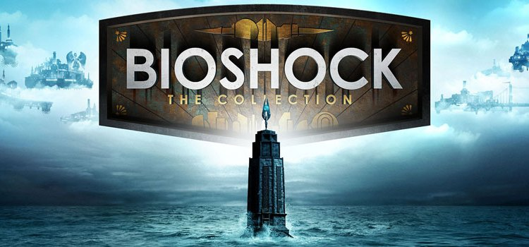 BioShock: The Collection Available Now on PS4™ and Xbox One