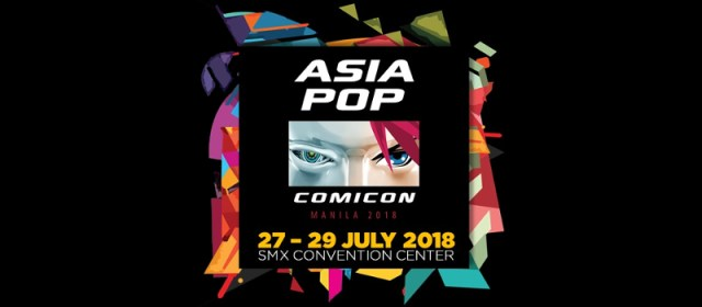 AsiaPOP Comicon Manila Returns Bigger for Fourth Run this 2018!