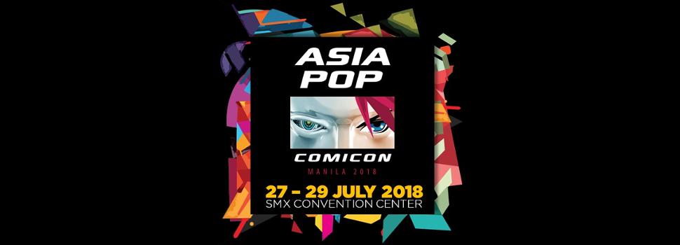 AsiaPOP Comicon Manila Returns Bigger for Fourth Run this 2018!