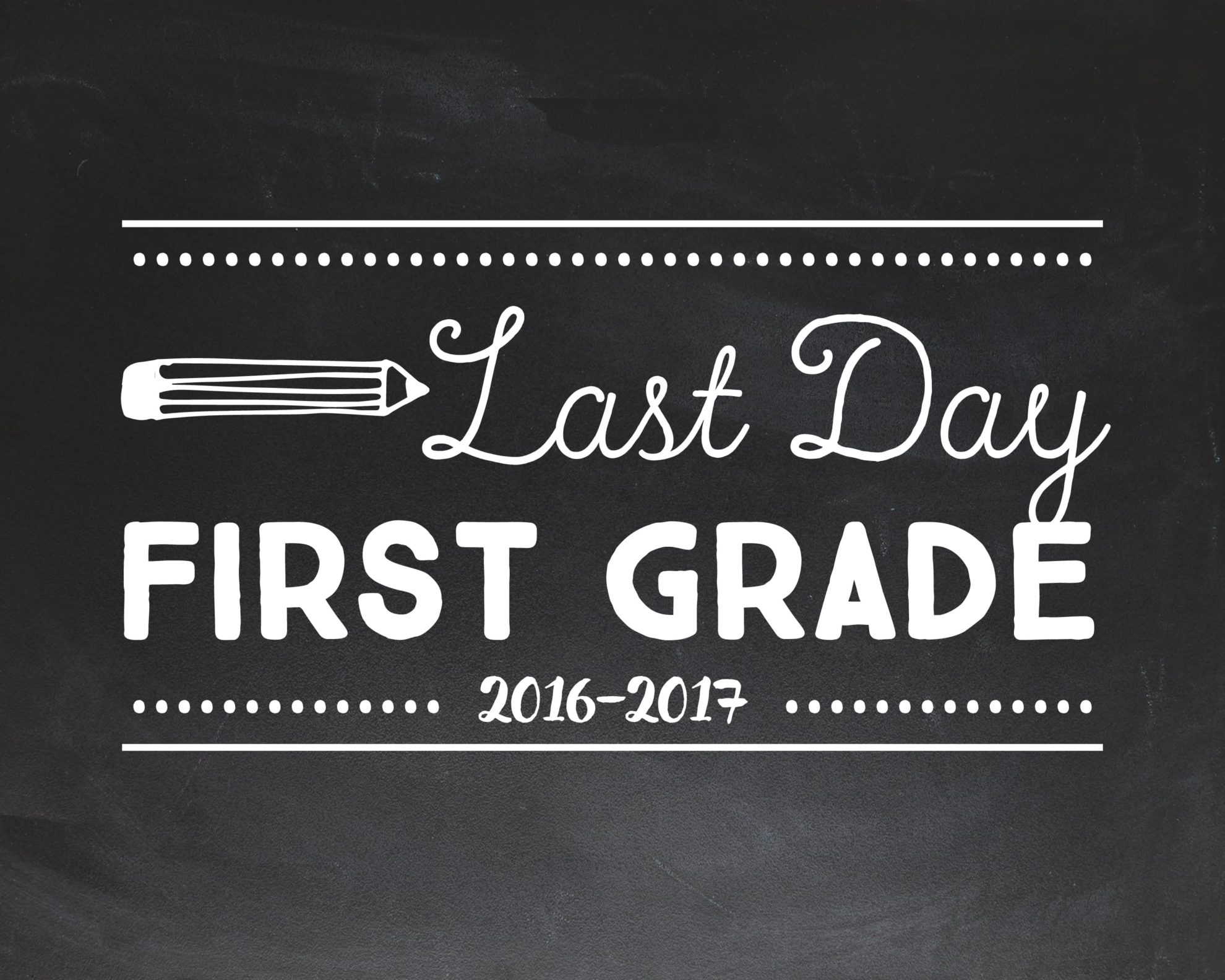Last Day Of School Chalkboard Signs Free Printables For Every Grade