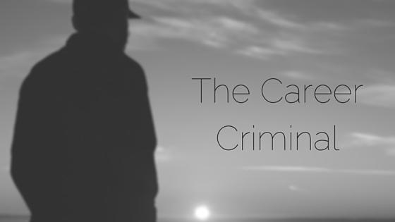 The Career Criminal