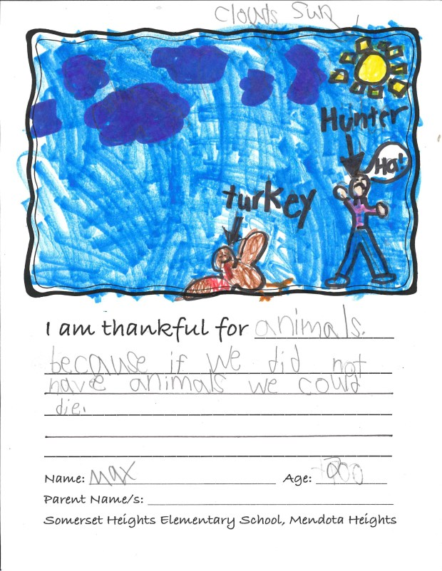 """""""I am thankful for animals because if we did not have animals, we could die."""" — Max, Mendota Heights, Somerset Heights Elementary School"""