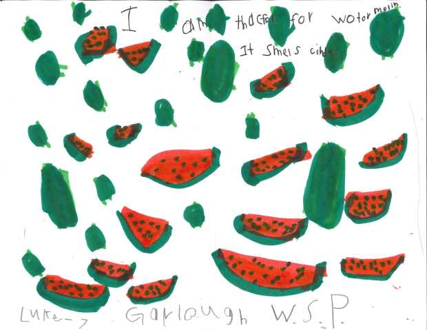 """I am thankful for watermelon. It smells kind of."" — Luke C., West St. Paul, Garlough Elementary"