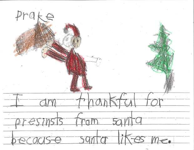 """""""I am thankful for presents from Santa because Santa likes me."""" — Drake C., Oakdale, Eagle Point Elementary"""