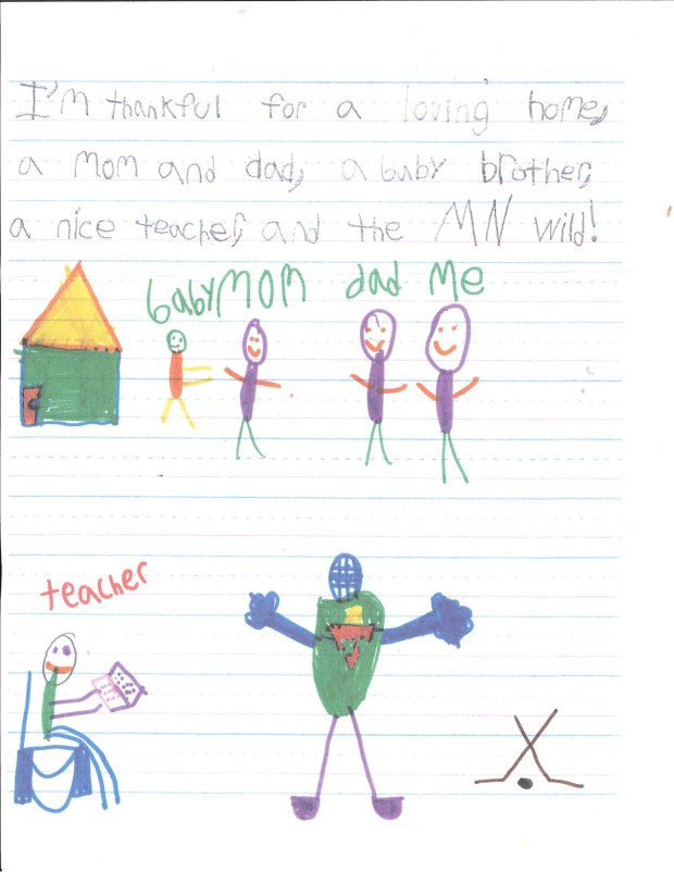 """""""I am thankful for a loving home, a mom and dad, a baby brother, a nice teacher and the Minnesota Wild!"""" — Jaxon J., Rochester, Gibbs Elementary"""