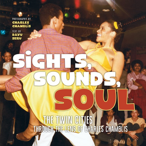 """The cover of """"Sights, Sounds, Soul: The Twin Cities Through the Lens of Charles Chamblis."""" (Courtesy of the Minnesota Historical Society Press)"""