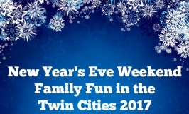New Year's Eve Weekend Family Fun in the Twin Cities 2017