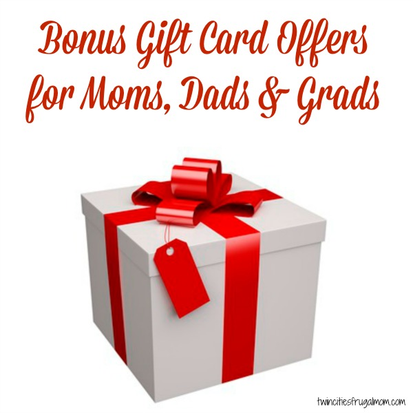 Bonus Gift Card Offers For Moms Dads Grads 2018 Twin Cities