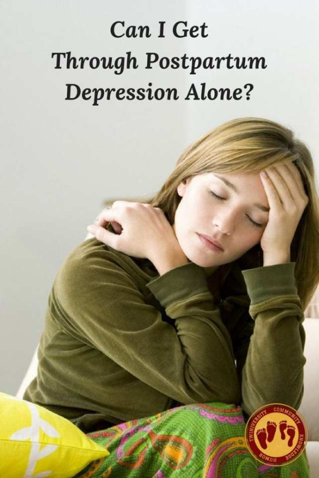can i get through postpartum depression alone