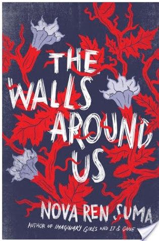 REVIEW: the walls around us; by nova ren suma