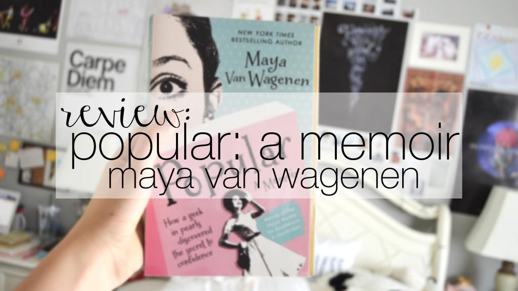 review - popular, by maya van wagenen