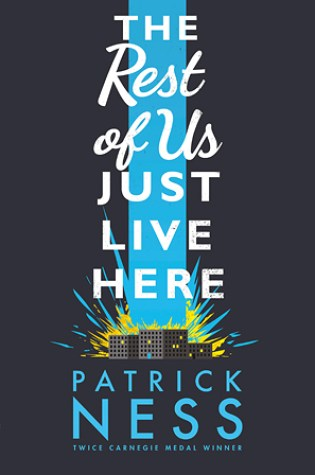 REVIEW: the rest of us just live here, by patrick ness