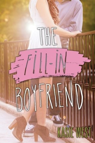 REVIEW + DISCUSSION:  the fill-in boyfriend, by kasie west