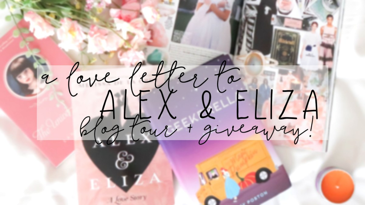 A Love Letter to Alex & Eliza (BLOG TOUR + GIVEAWAY!)
