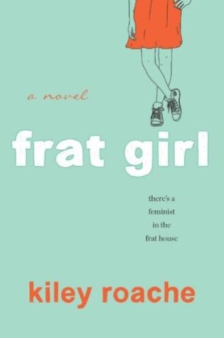 REVIEW + DISCUSSION: Frat Girl, by Kiley Roache (+ Feminism)