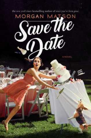 REVIEW: Save the Date, by Morgan Matson