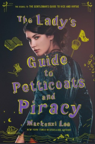 REVIEW: The Lady's Guide to Petticoats and Piracy, by Mackenzi Lee