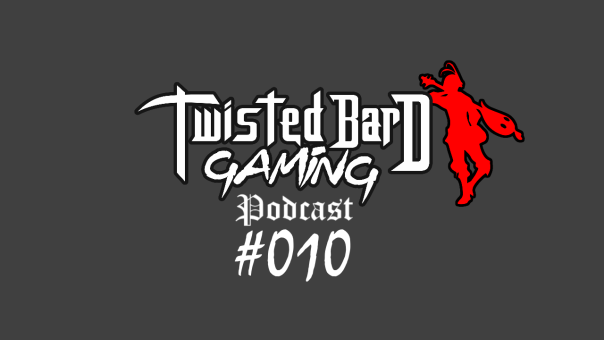 Twisted Bard Gaming Podcast 10