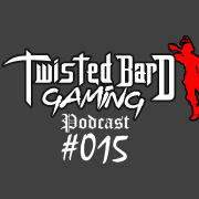 twisted bard gaming podcast 15