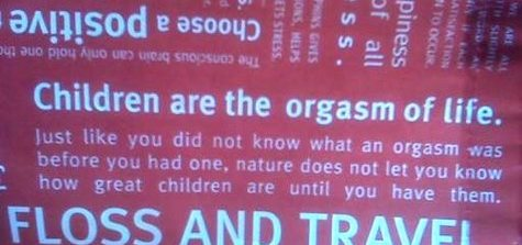Children Are The Orgasm Of Life