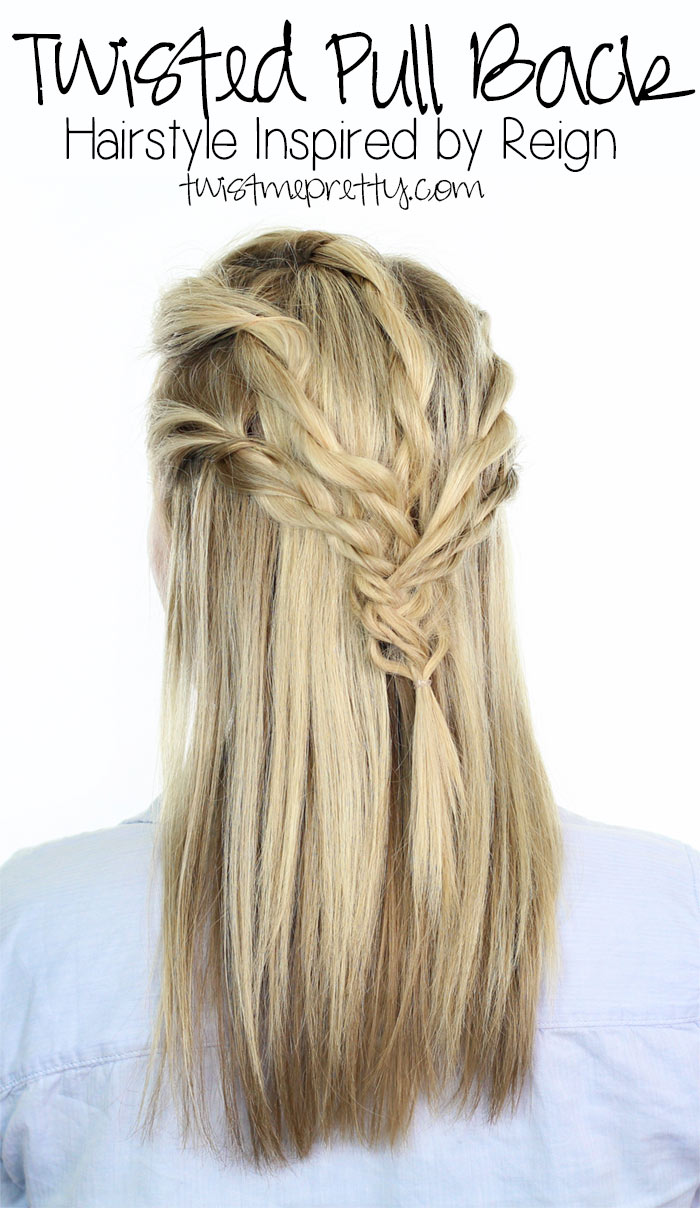 Twisted Pull Back Hairstyles From Reign Twist Me Pretty