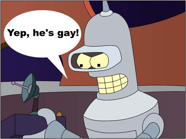 "Robot with tool saying ""Yup, he's gay!"""