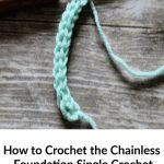 Chainless Foundation Single Crochet Tutorial With Video