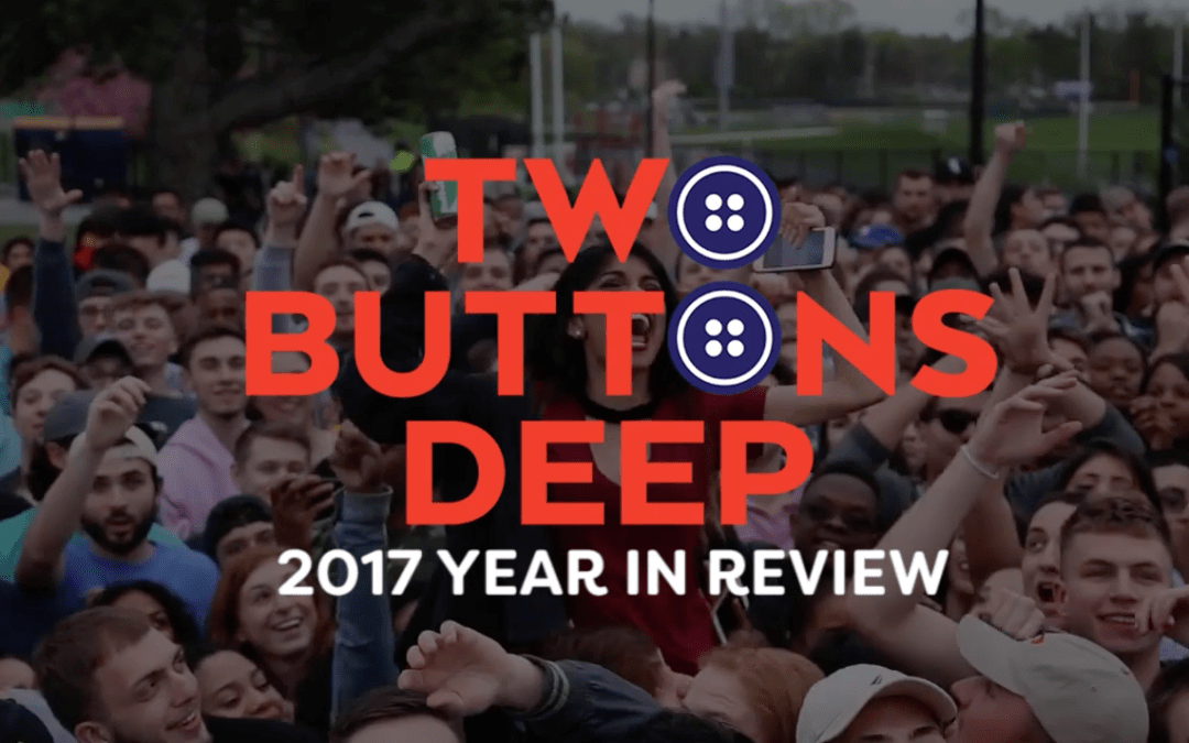 State Of The Union – Two Buttons Deep's First Year Is In The Books