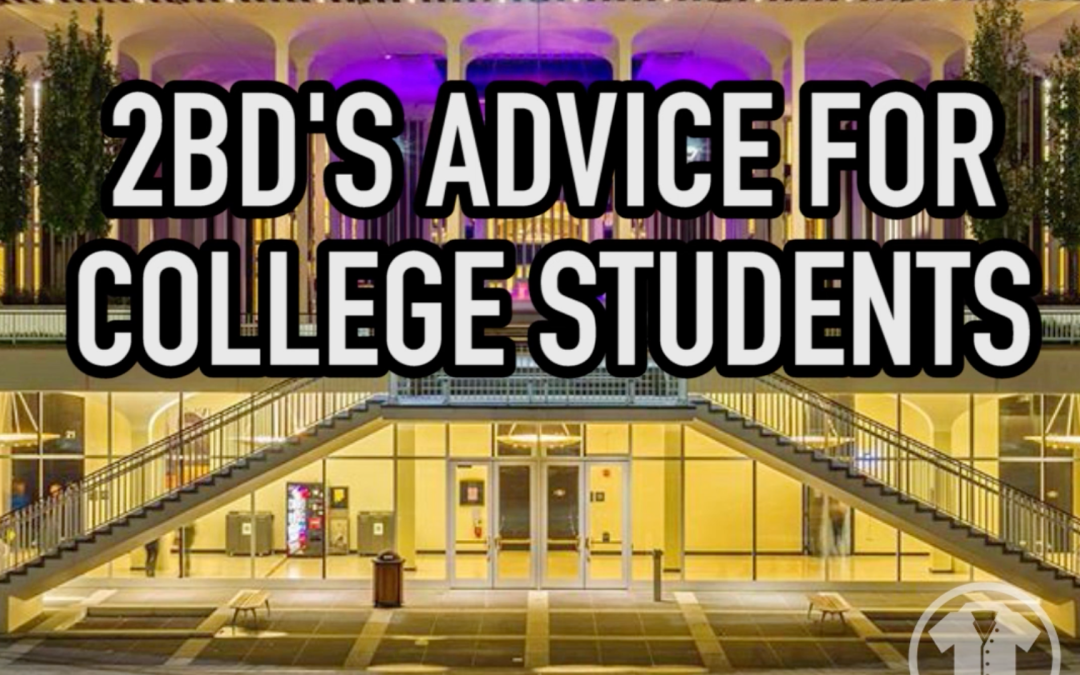 The 2BD Squad Gives Advice to College Students