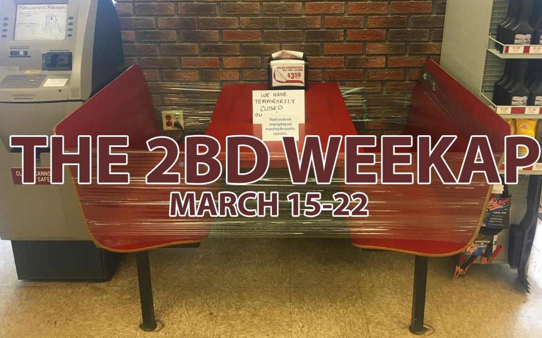 The 2BD Weekap: March 15-22