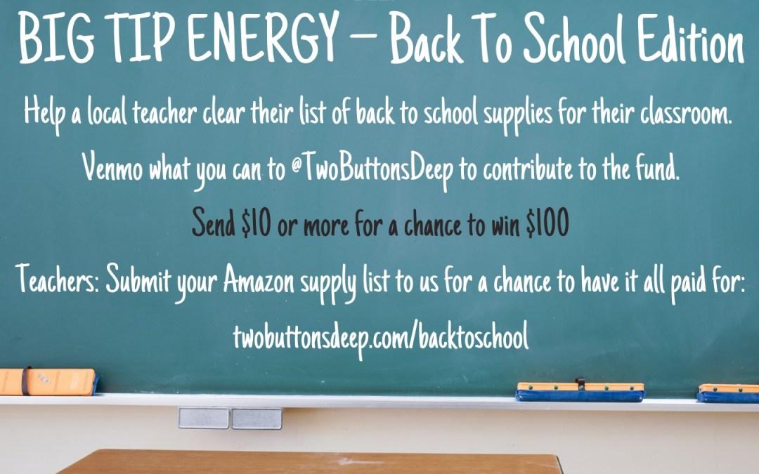 Big Tip Energy: Back to School Edition