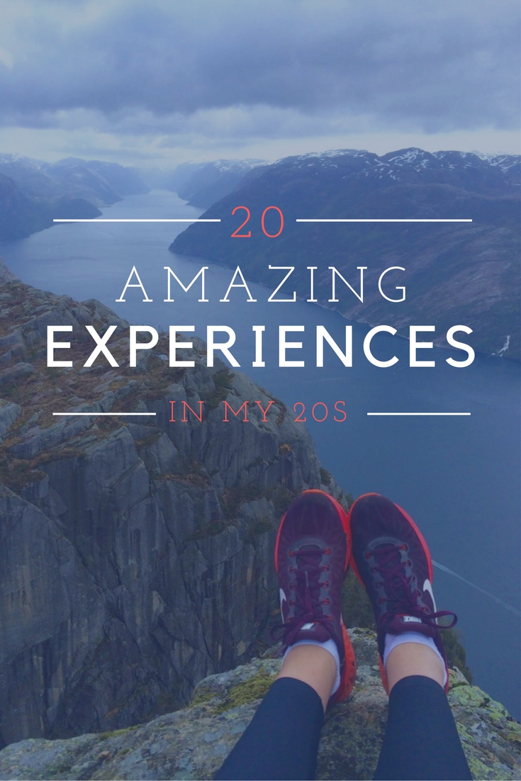 20 Amazing Experiences in my 20s