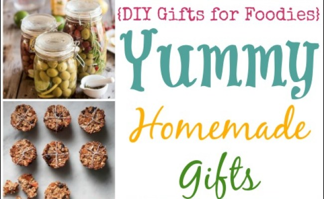 19 Yummy Homemade Gifts Diy Gifts For Foodies Week Two