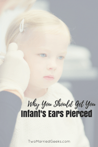 have you ever wanted to get your infant's ears pierced but were still not sure? Here's why you should do it.