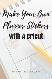 Learn how to make your own planner stickers using a Cricut Machine
