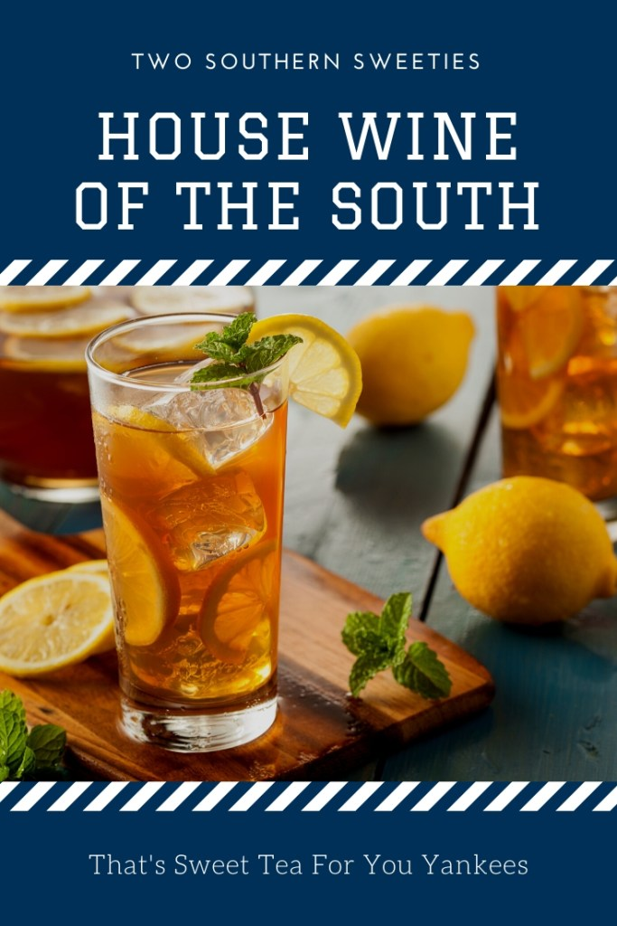 House Wine Of The South is Sweet Tea for all you Yankees out there. This recipe is a quick and easy version of this sweet Southern staple. | Southern Food | Southern Recipes | Southern Drinks | Southern Tea | Sweet Tea | Beverages | Southern Beverages | Tea | #southernrecipes #beverages