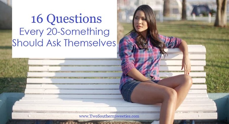 16 Questions Every 20-Something Should Ask Themselves