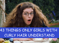 43 Things Only Girls With Curly Hair Understand
