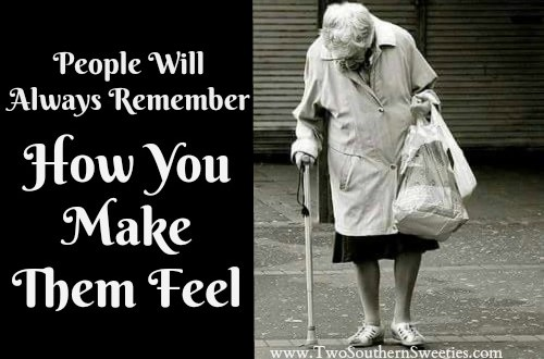 People Will Always Remember How You Make Them Feel