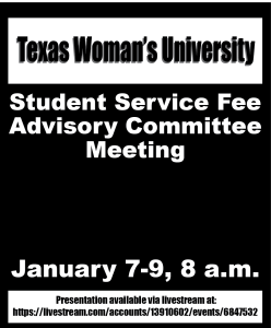 TWU Student Service Fee Advisory Committee is meeting Jan. 7-9 at 8 a.m. Click through to livestream.