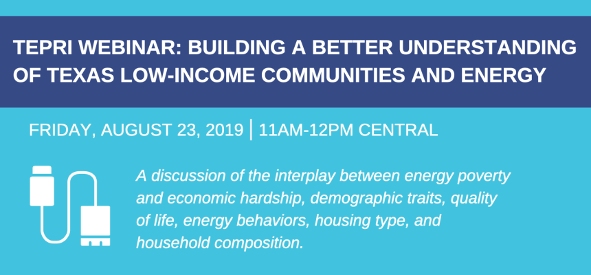 TEPRI Webinar – Building a Better Understanding of Texas Low-Income Communities and Energy