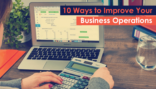 10 Ways to Improve Your Business Operations
